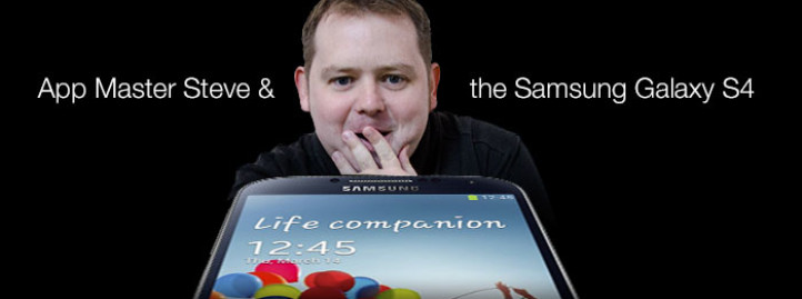 Steve and the Samsung Galaxy S4